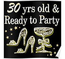 SILVER 30 YRS OLD AND READY TO PARTY Poster