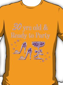 PURPLE 30 YR OLD PARTY GIRL DESIGN T-Shirt