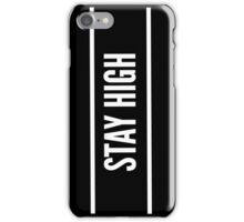 Stay High by Tove Lo iPhone Case/Skin