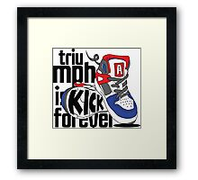 Triumph is Kick Forever Framed Print