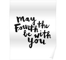May The Fourth Be With You Poster