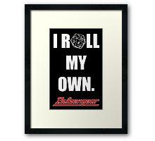 I Roll My Own. -- Black Framed Print