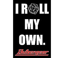 I Roll My Own. -- Black Photographic Print