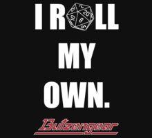 I Roll My Own. -- Black by Butzengear