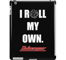 I Roll My Own. -- Black iPad Case/Skin