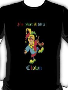 I'm Just a Little Clown--Tee T-Shirt