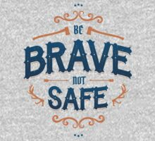 BE BRAVE NOT SAFE Baby Tee