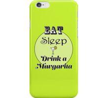 Eat Sleep Drink a Margarita iPhone Case/Skin