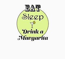 Eat Sleep Drink a Margarita Unisex T-Shirt