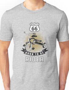 born to be rider Unisex T-Shirt