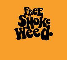 free to smoke weed Unisex T-Shirt