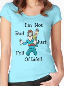 I'm Not Bad..Tee Women's Fitted Scoop T-Shirt
