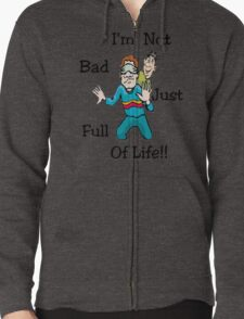 I'm Not Bad..Tee T-Shirt