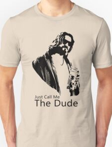 Just Call Me The Dude T-Shirt