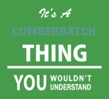 Its a CUMBERBATCH thing, you wouldn't understand Kids Clothes