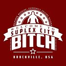 Welcome to Suplex City Bitch (White Clean) by coldbludd