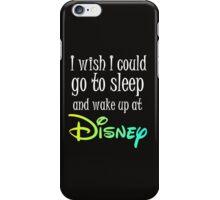 WAKE UP AT DISNEY iPhone Case/Skin