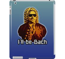 I'll be Bach iPad Case/Skin