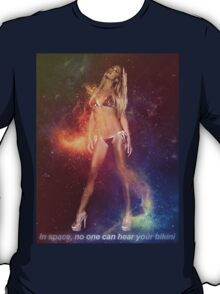 In space no one can hear your bikini T-Shirt