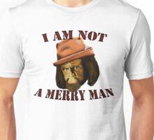 I am NOT a merry man Unisex T-Shirt