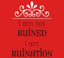 I am Not Ruined by onlybylaura