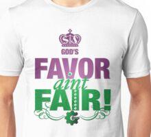 God's Favor Aint Fair Unisex T-Shirt