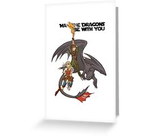 May the Dragons Be With You Greeting Card
