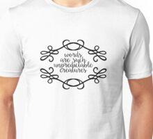 Words are Such Unpredictable Creatures Unisex T-Shirt