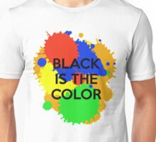 Black is the Color Unisex T-Shirt