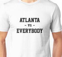 Atlanta vs Everybody Unisex T-Shirt
