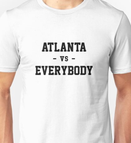 Atlanta vs Everybody Unisex T-Shirt
