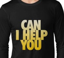 Can I Help You Long Sleeve T-Shirt
