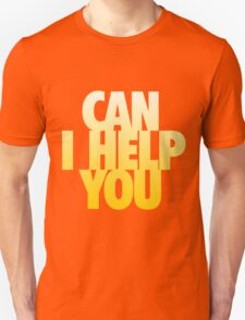 Can I Help You T-Shirt