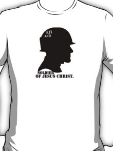 2TIMOTHY 3:2 SOLDIER OF JESUS CHRIST T-Shirt