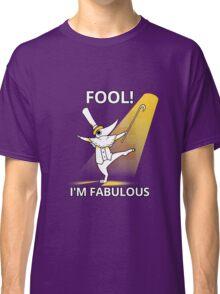 Fool i´m fabulous Classic T-Shirt