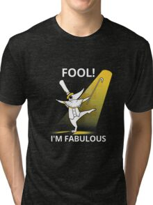 Fool i´m fabulous Tri-blend T-Shirt
