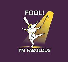 Fool i´m fabulous Unisex T-Shirt