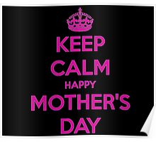 Keep Calm Happy Mother's Day Poster