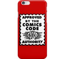 Approved By The Comics Code iPhone Case/Skin