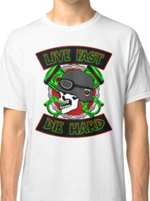 Live Fast Die Hard Classic T-Shirt