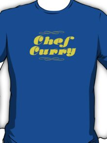 Chef Curry! T-Shirt
