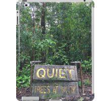 Quiet - Trees at Work! iPad Case/Skin