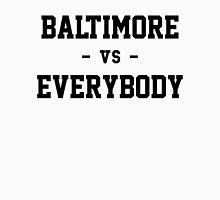 Baltimore vs Everybody Unisex T-Shirt