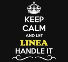 Keep Calm and Let LINEA Handle it by gregwelch