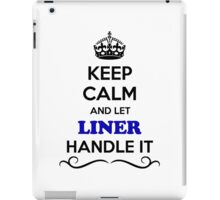 Keep Calm and Let LINER Handle it iPad Case/Skin