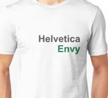 Helvetica Envy Unisex T-Shirt