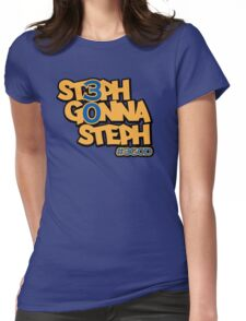 Steph Gonna Steph Womens Fitted T-Shirt