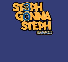 Steph Gonna Steph Unisex T-Shirt