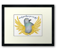Don't You Know You Can Fly? Framed Print