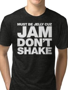 Must Be Jelly Tri-blend T-Shirt